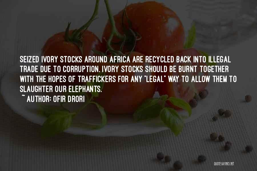 Ivory Trade Quotes By Ofir Drori