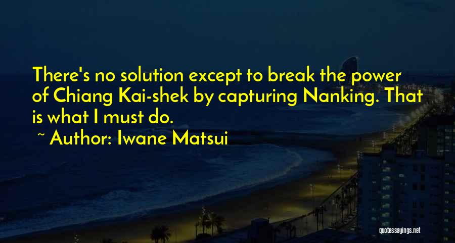 Iwane Matsui Quotes 1702834