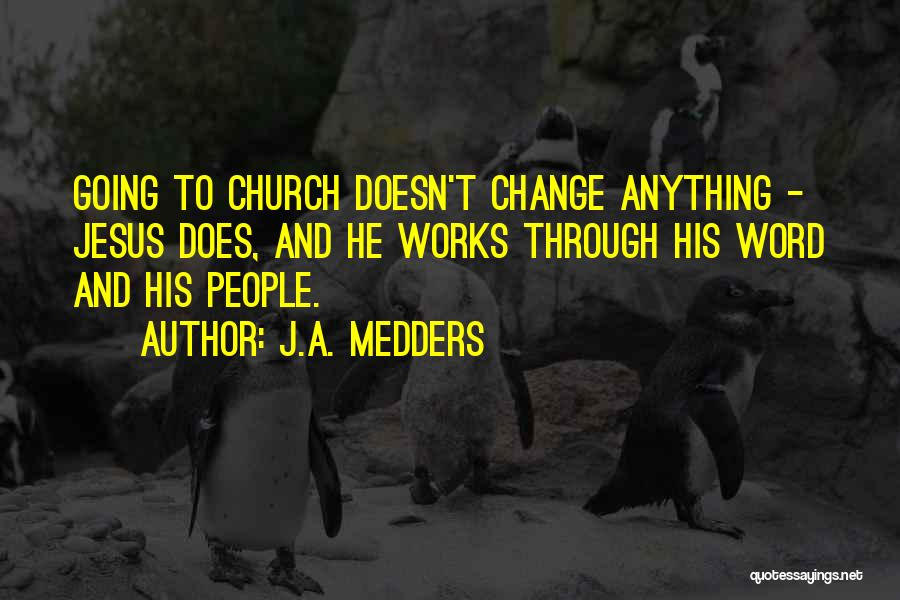 J.A. Medders Quotes 1276631