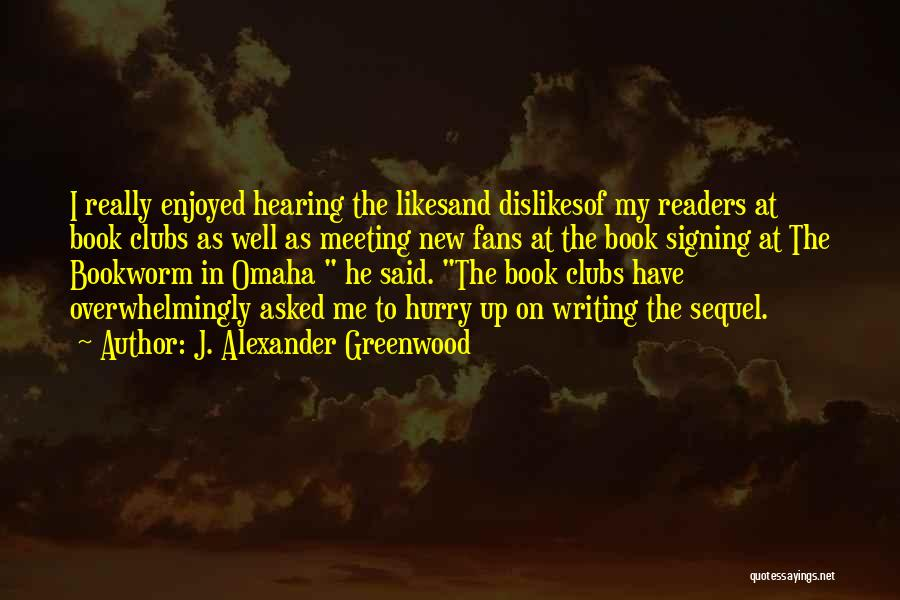 J. Alexander Greenwood Quotes 2241820