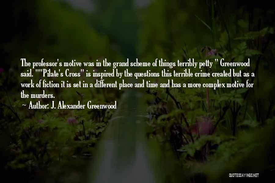J. Alexander Greenwood Quotes 481039