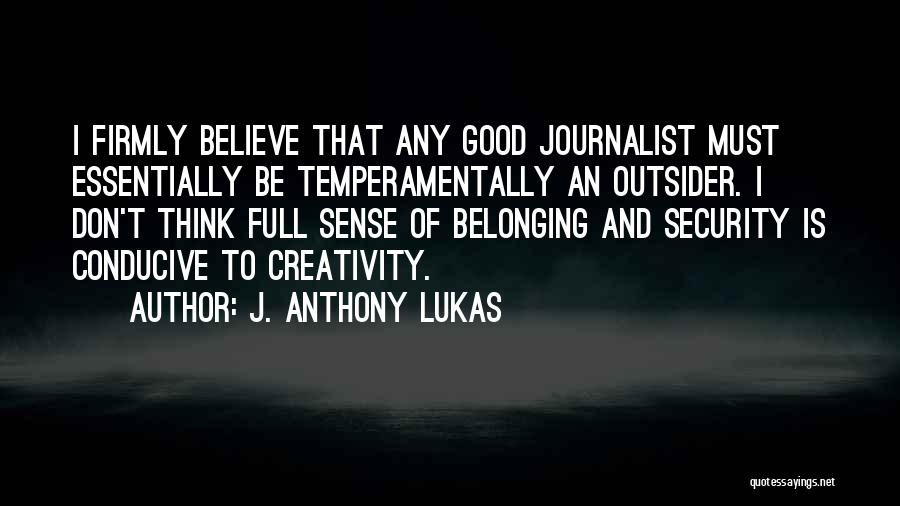 J. Anthony Lukas Quotes 1635623