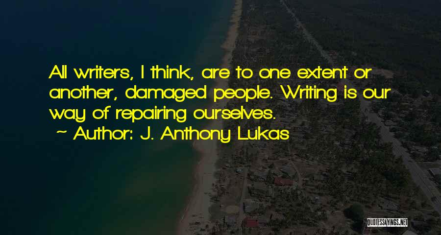 J. Anthony Lukas Quotes 1778322