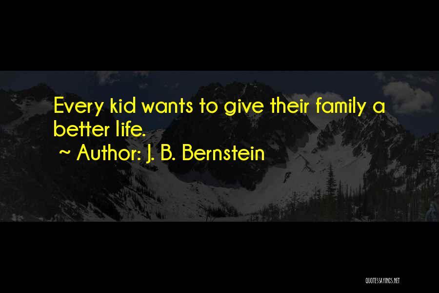 J. B. Bernstein Quotes 1665539