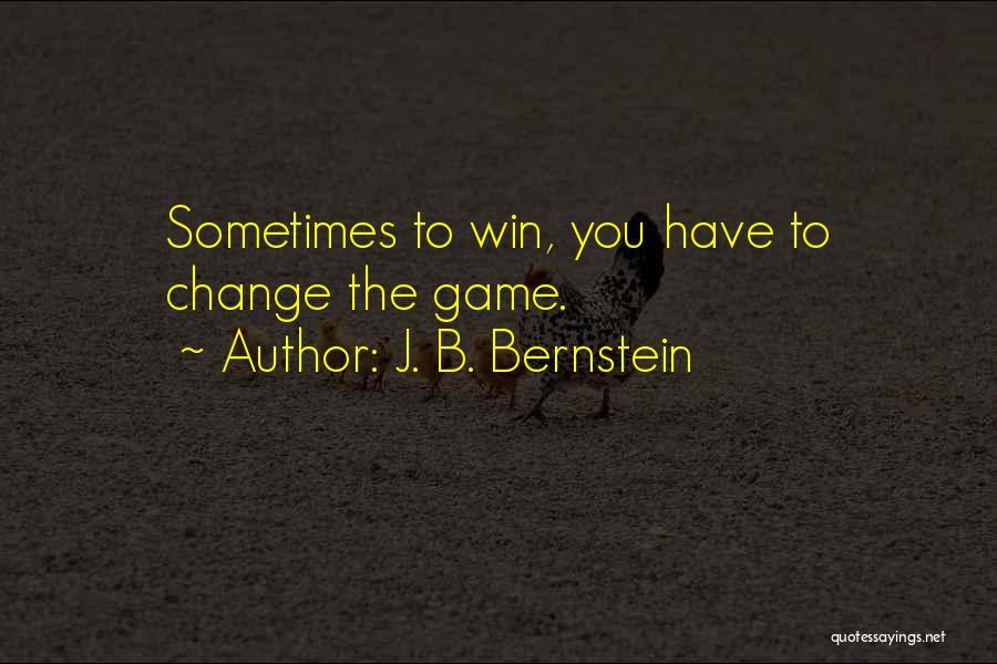 J. B. Bernstein Quotes 2107971