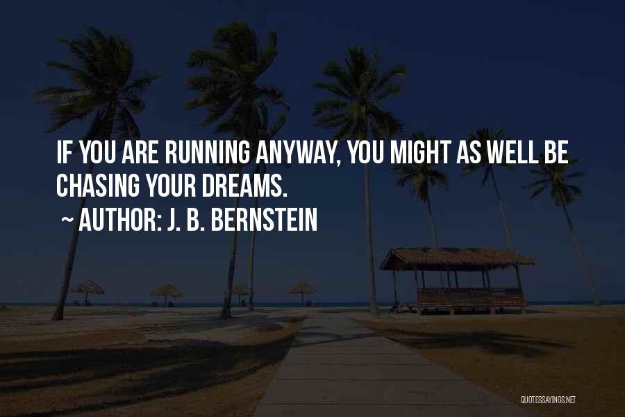 J. B. Bernstein Quotes 322152