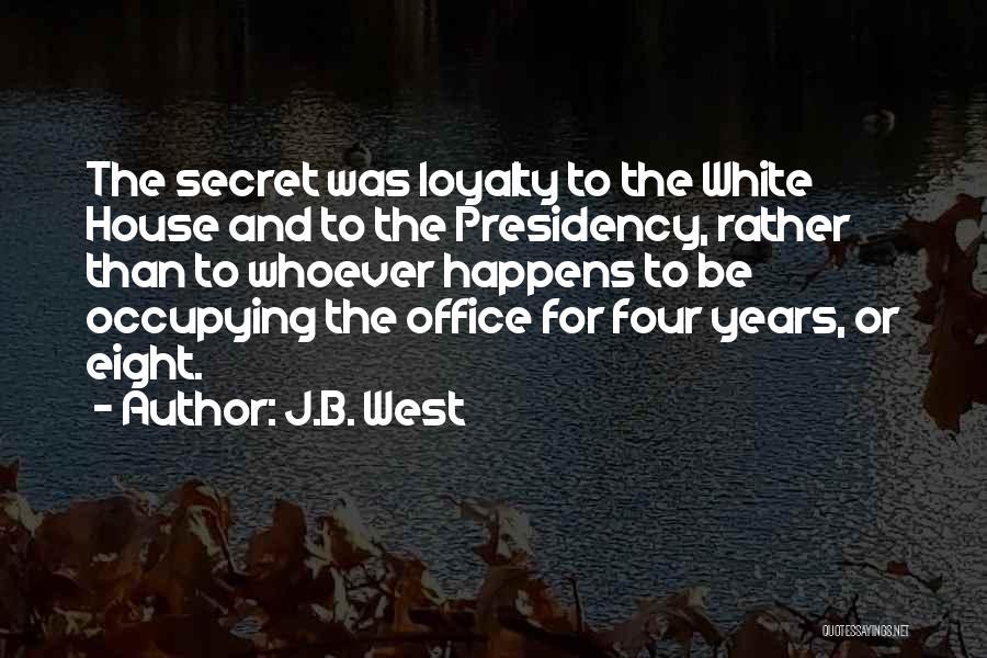 J.B. West Quotes 588075