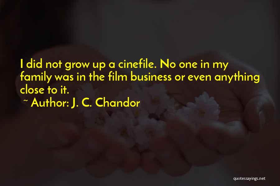 J. C. Chandor Quotes 1032750