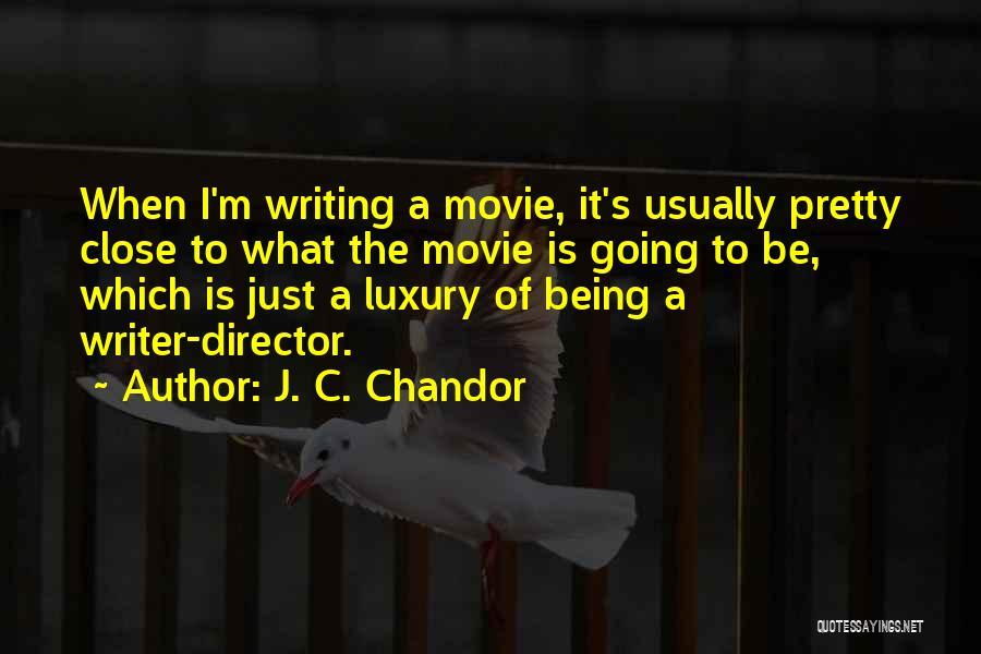 J. C. Chandor Quotes 127374