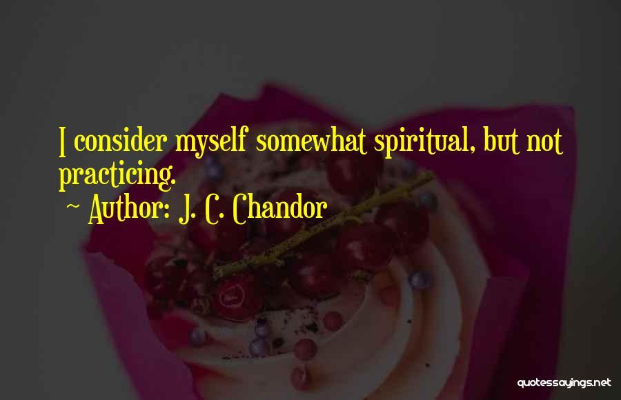 J. C. Chandor Quotes 2058664