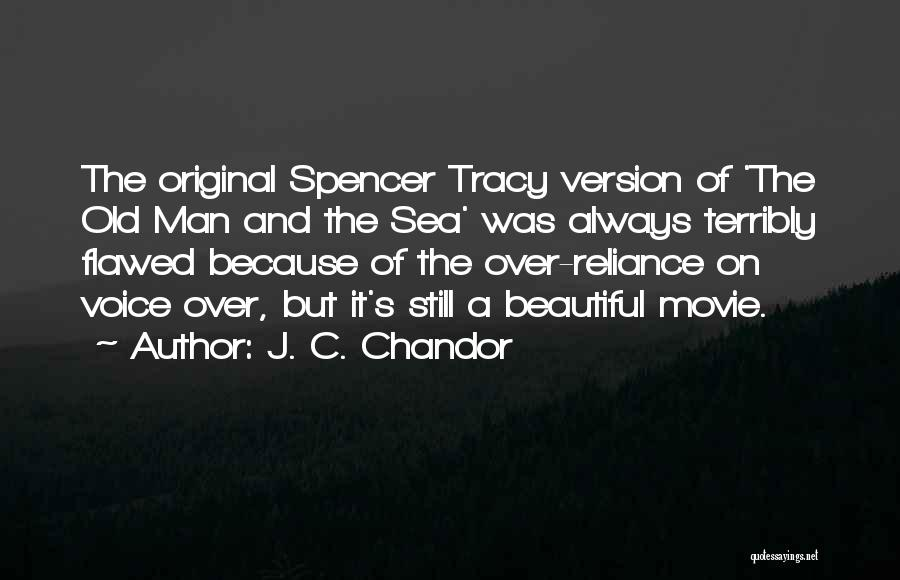 J. C. Chandor Quotes 311021