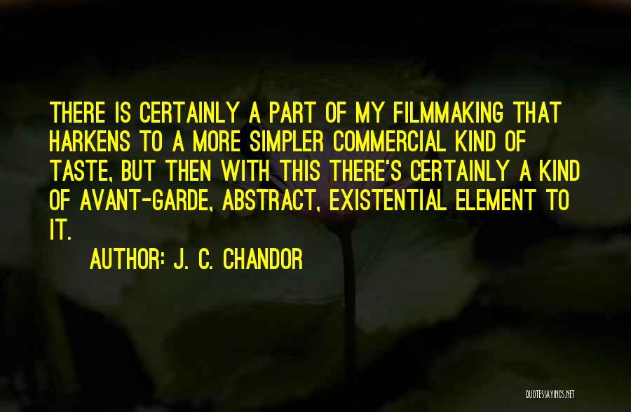 J. C. Chandor Quotes 655526