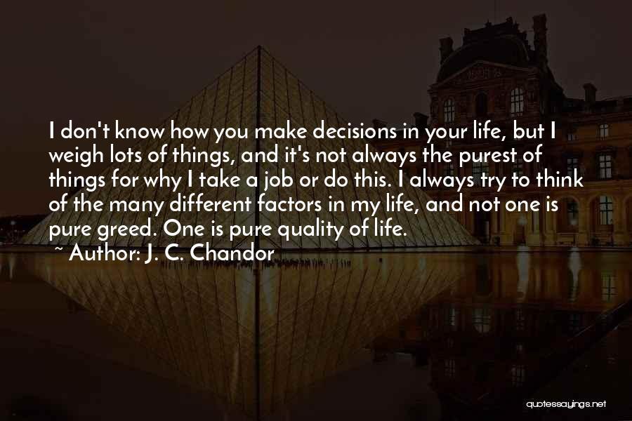J. C. Chandor Quotes 762575