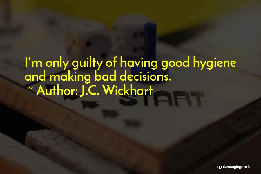 J.C. Wickhart Quotes 134214