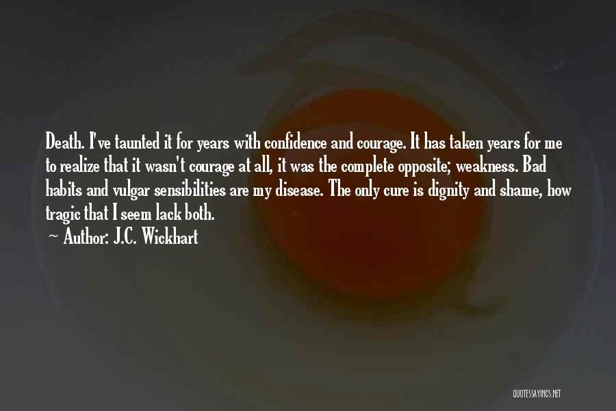 J.C. Wickhart Quotes 1345391