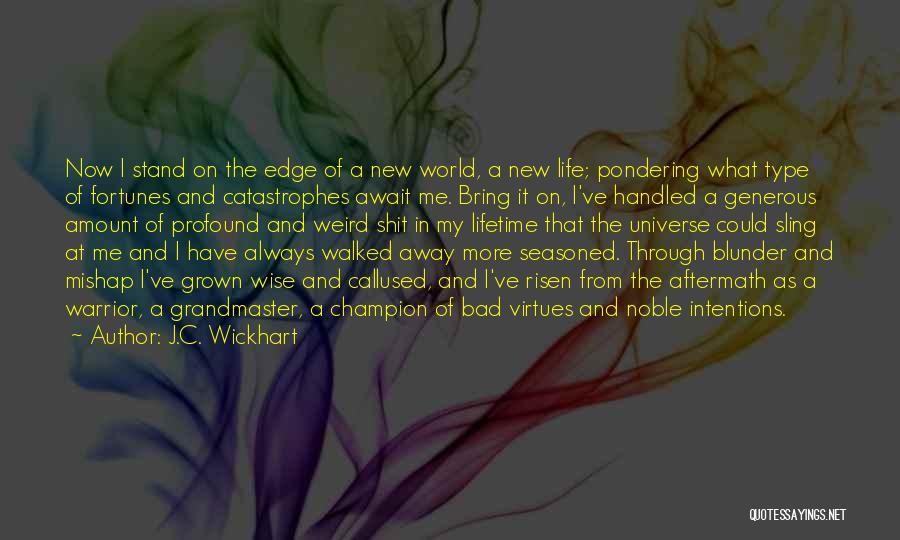 J.C. Wickhart Quotes 1377014