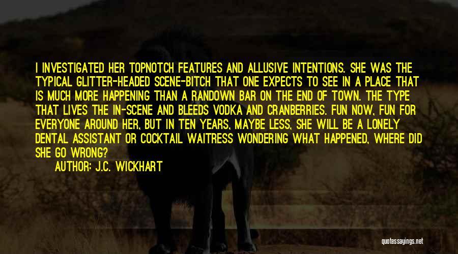 J.C. Wickhart Quotes 1681022