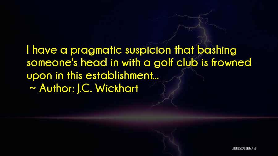 J.C. Wickhart Quotes 1688692