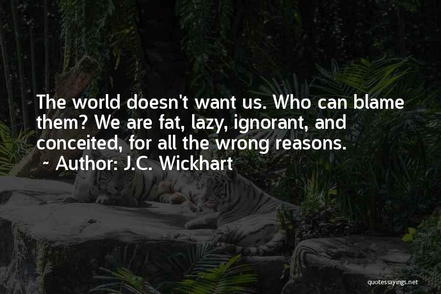 J.C. Wickhart Quotes 1888597