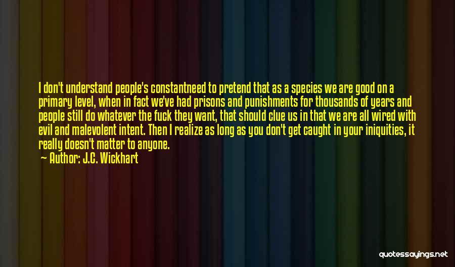 J.C. Wickhart Quotes 2251288