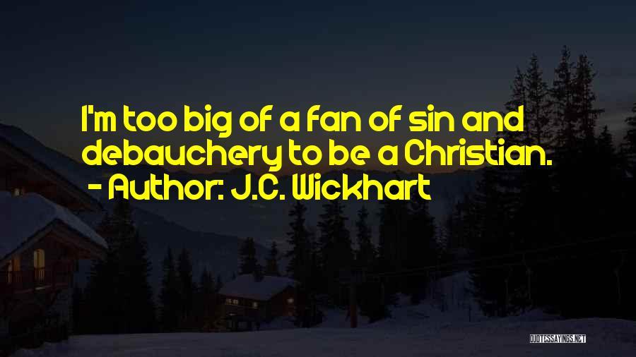 J.C. Wickhart Quotes 597494