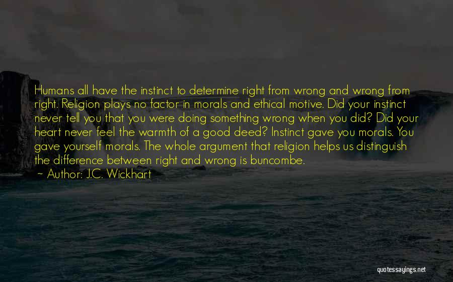 J.C. Wickhart Quotes 630136