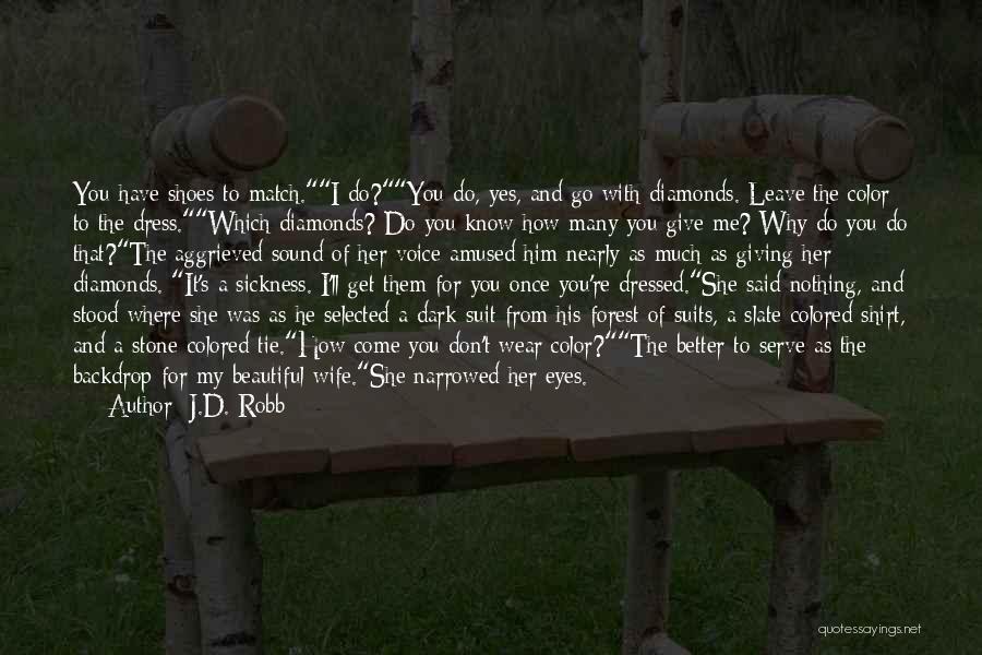 J.D. Robb Quotes 1003654