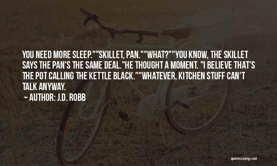 J.D. Robb Quotes 1099064