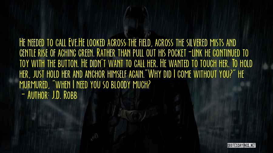 J.D. Robb Quotes 1139885