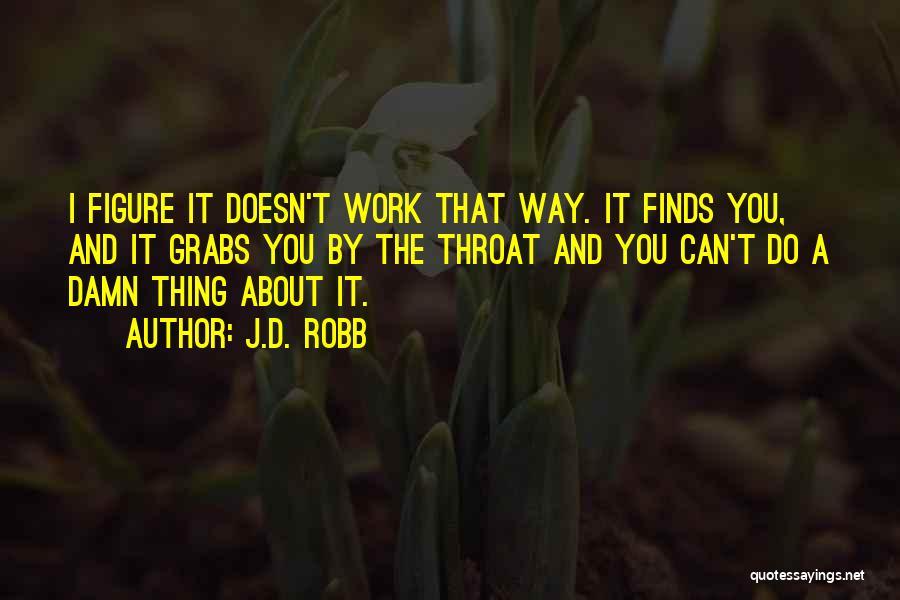 J.D. Robb Quotes 1166005