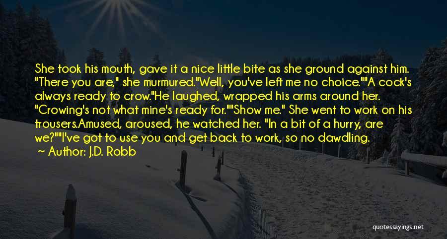 J.D. Robb Quotes 1262471