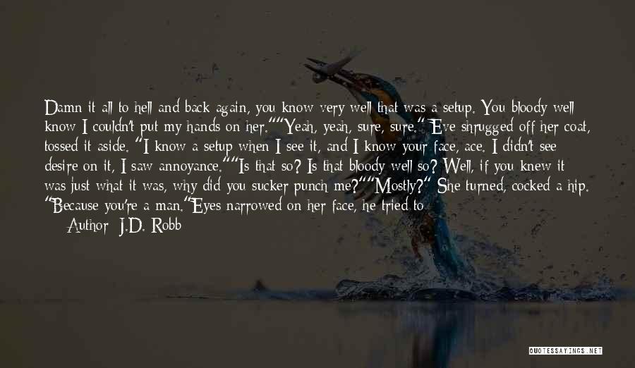 J.D. Robb Quotes 1469494