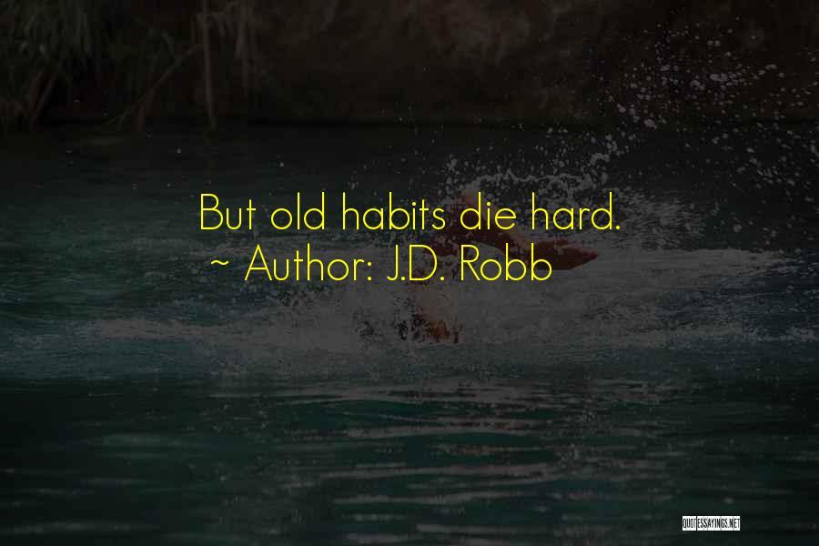 J.D. Robb Quotes 1645501