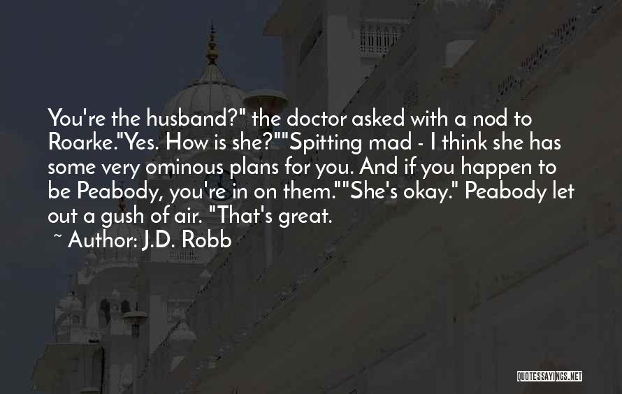 J.D. Robb Quotes 1914944
