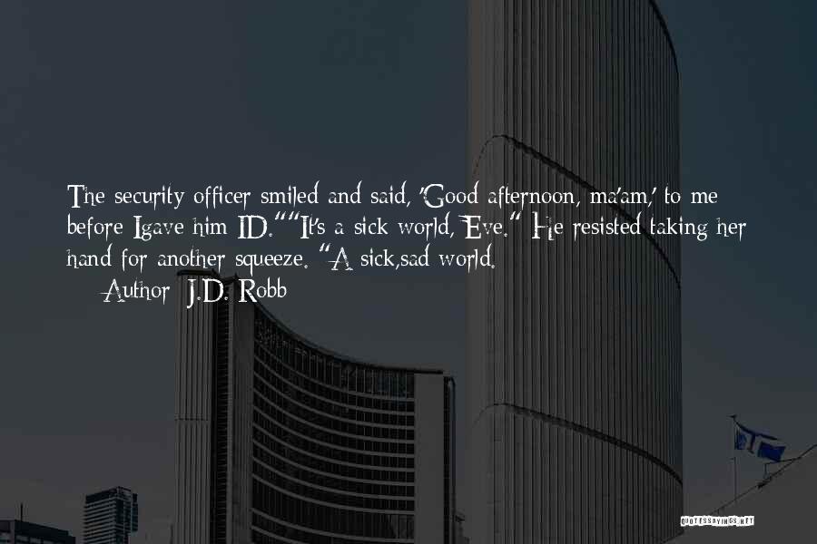 J.D. Robb Quotes 1924764