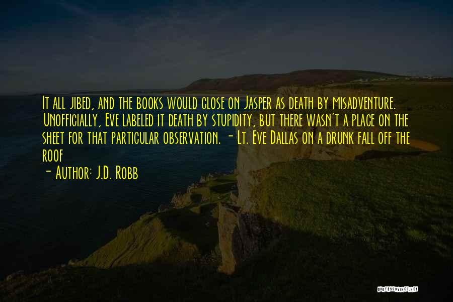 J.D. Robb Quotes 203587