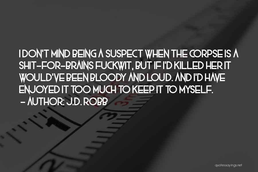 J.D. Robb Quotes 435246
