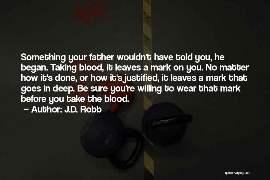 J.D. Robb Quotes 499480