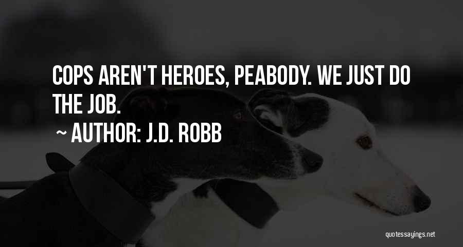 J.D. Robb Quotes 704794