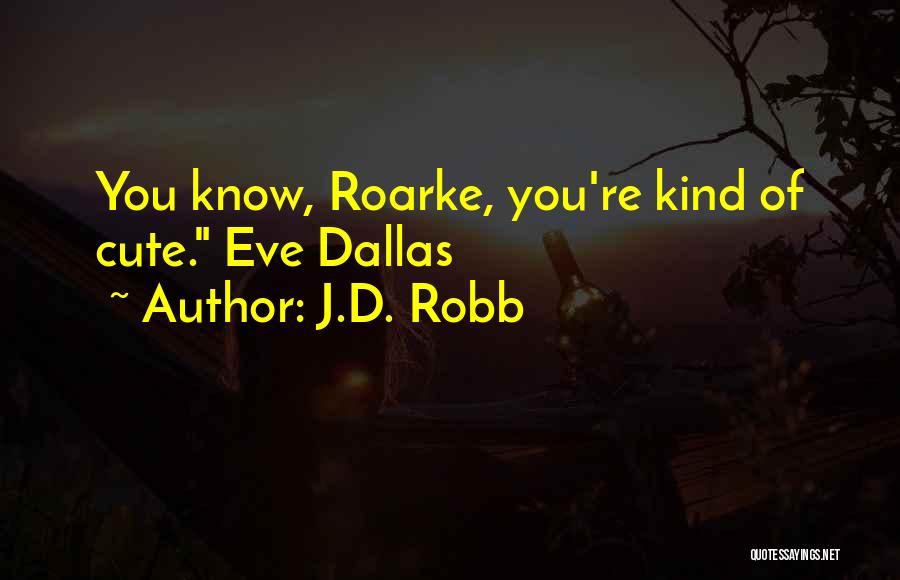 J.D. Robb Quotes 77693