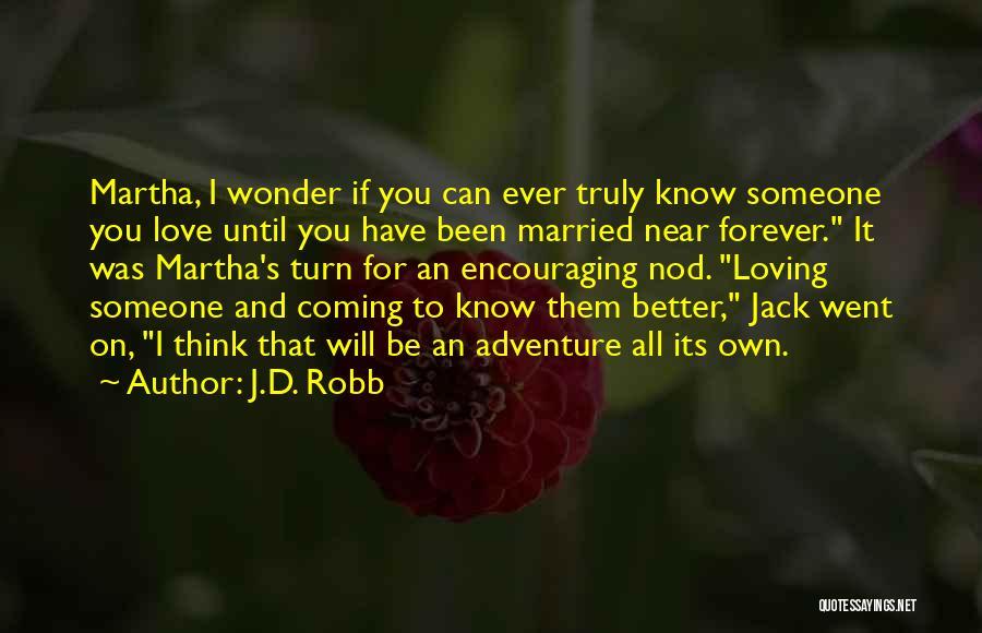 J.D. Robb Quotes 877791