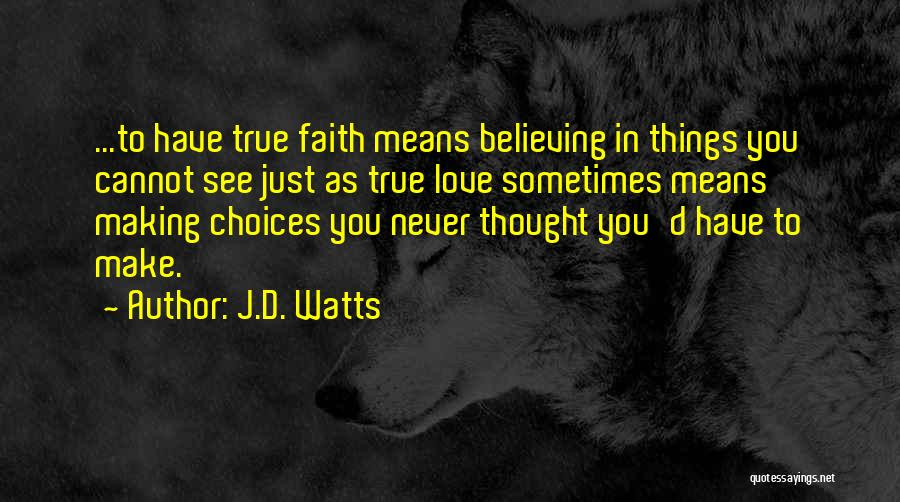J.D. Watts Quotes 636002