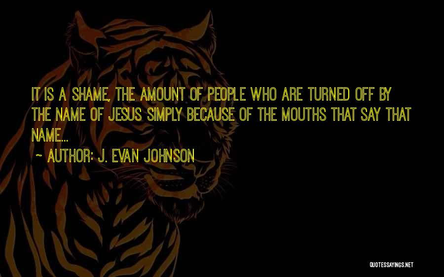J. Evan Johnson Quotes 1288079