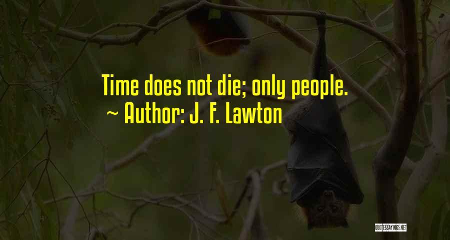 J. F. Lawton Quotes 1395656