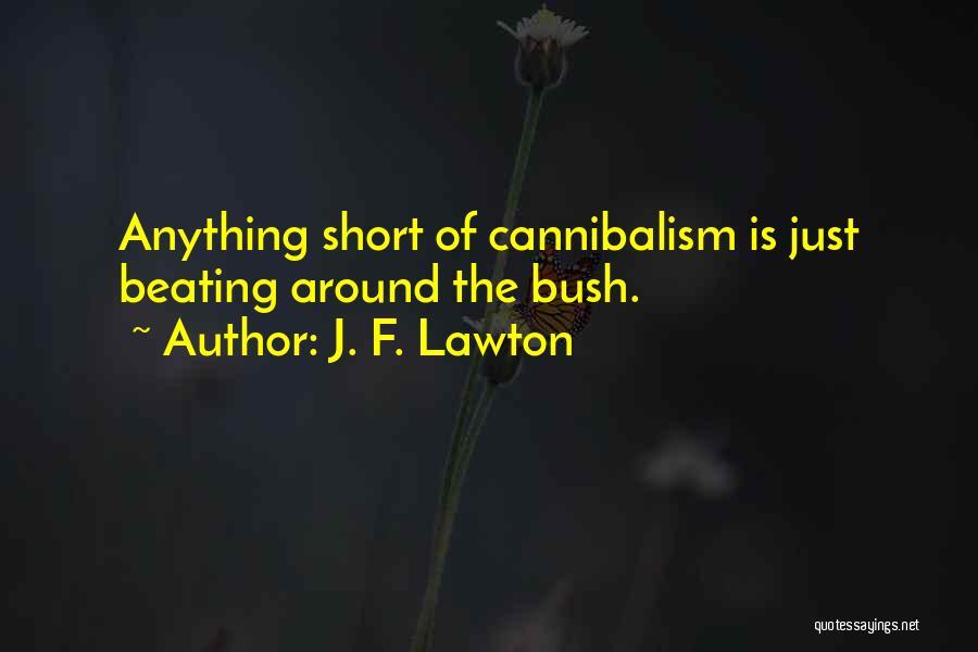 J. F. Lawton Quotes 1401242