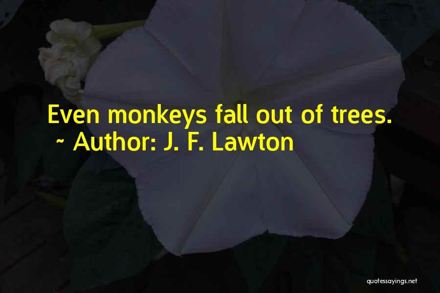 J. F. Lawton Quotes 658132