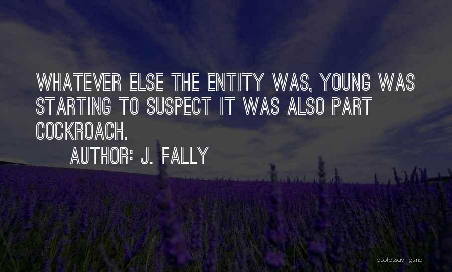 J. Fally Quotes 1003683