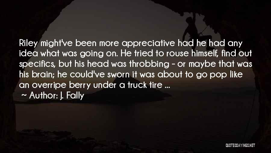 J. Fally Quotes 1095733