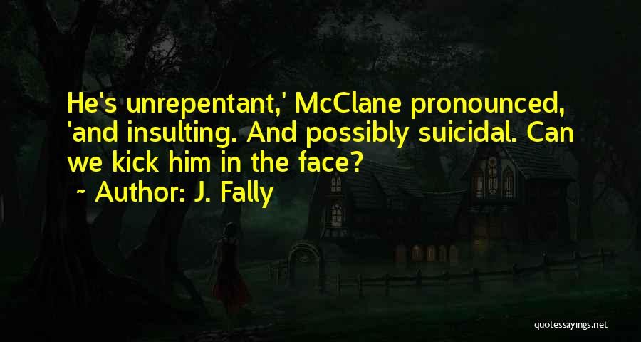 J. Fally Quotes 1404674