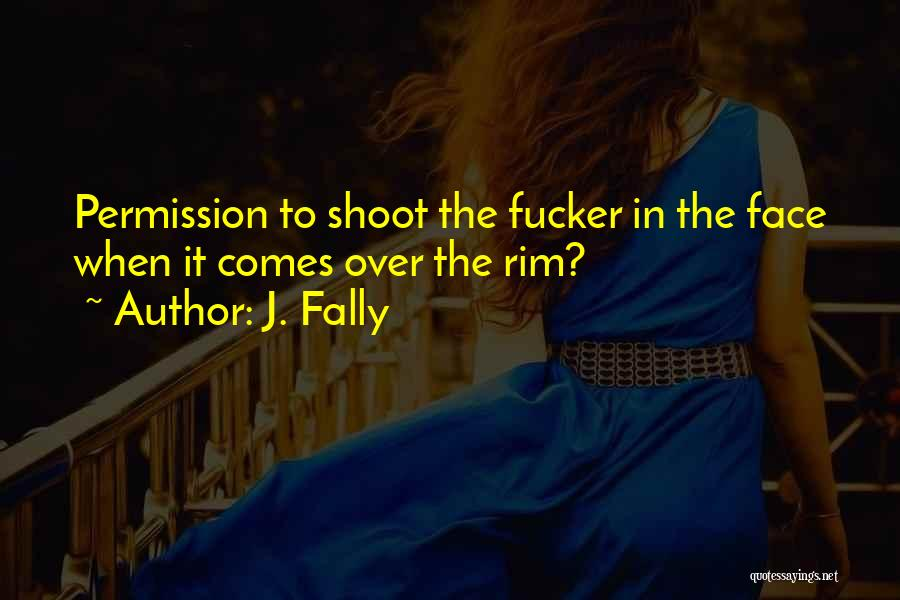 J. Fally Quotes 670042